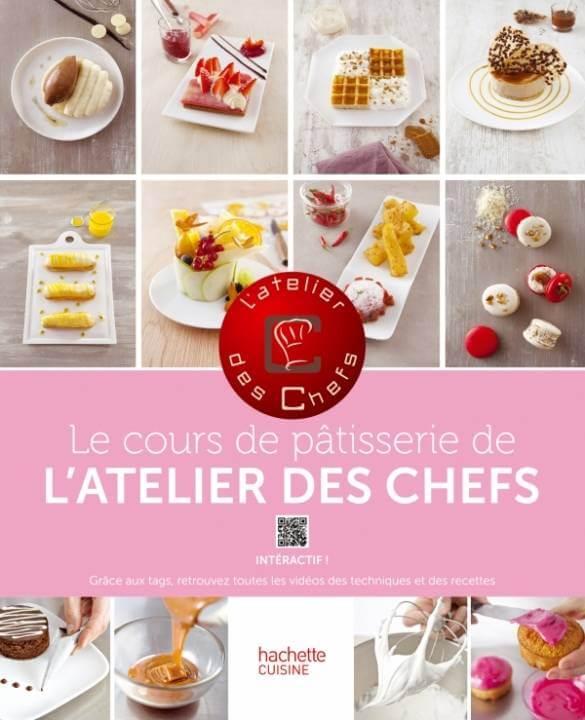 Livre Le cours de patisserie de l atelier des Chefs Cake ...