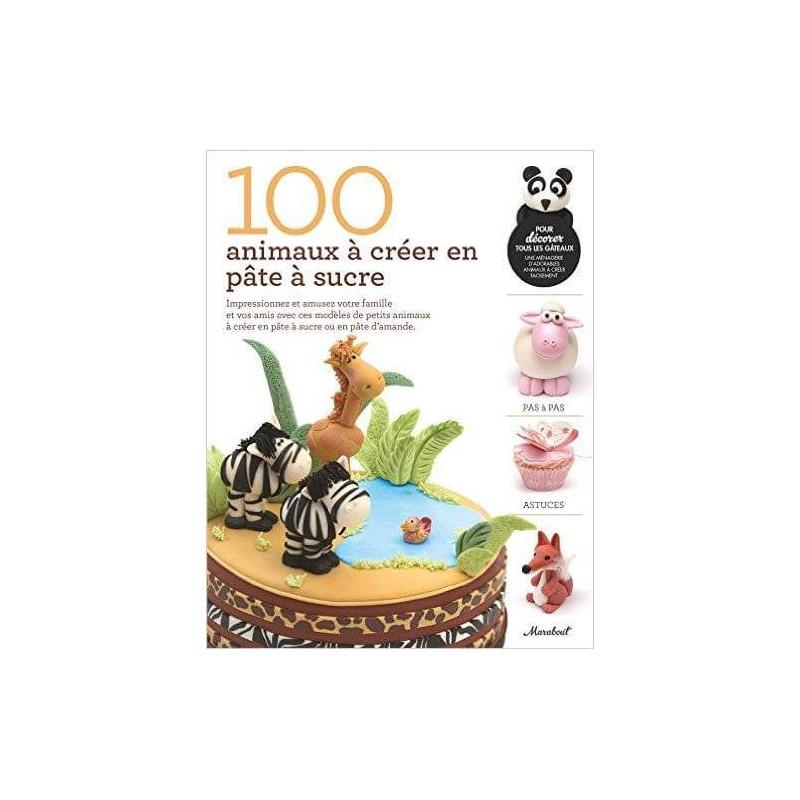 Livre 100 animaux à créer en pâte à sucre