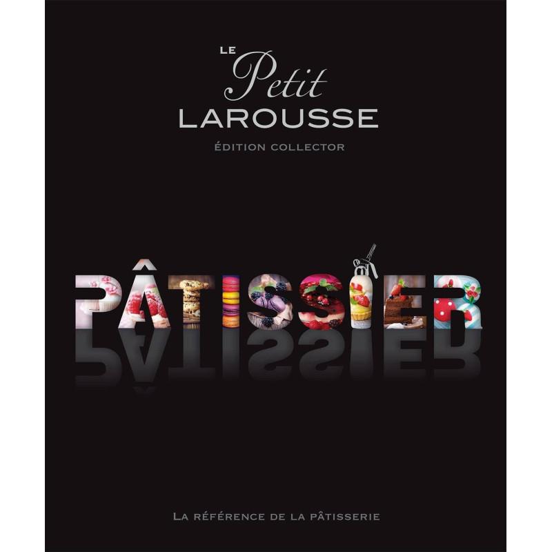 Livre Petit Larousse illustré Pâtissier (série limitée)