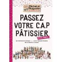 Livre Passez votre CAP de Pâtisserie avec Michel et Augustin