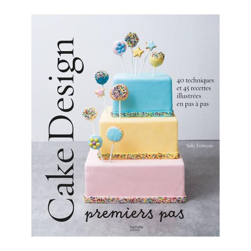 Livre Cake design premiers pas